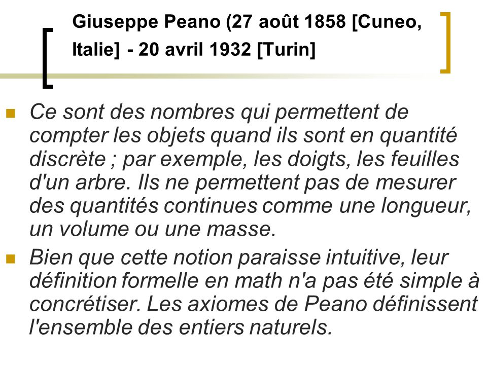 Giuseppe Peano (27 août 1858 [Cuneo, Italie] - 20 avril 1932 [Turin]